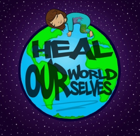 heal our world heal ourselves